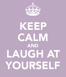 Keep Laughing at Yourself